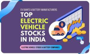 Image shows the top electric vehicle stocks in India and an electric car with the stock analysis of electric vehicles in India