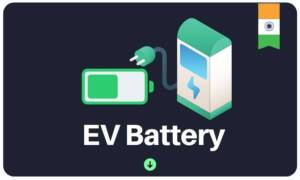 Blogs on electric vehicle batteries in India and the major advancements in electric vehicle battery technology